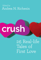 Crush: 26 Real-Life Tales of First Love
